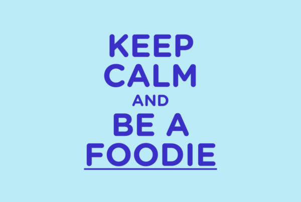 Keep calm and be a foodie
