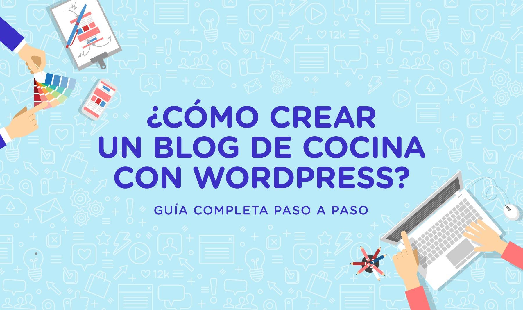 Guía completa para crear un blog de cocina