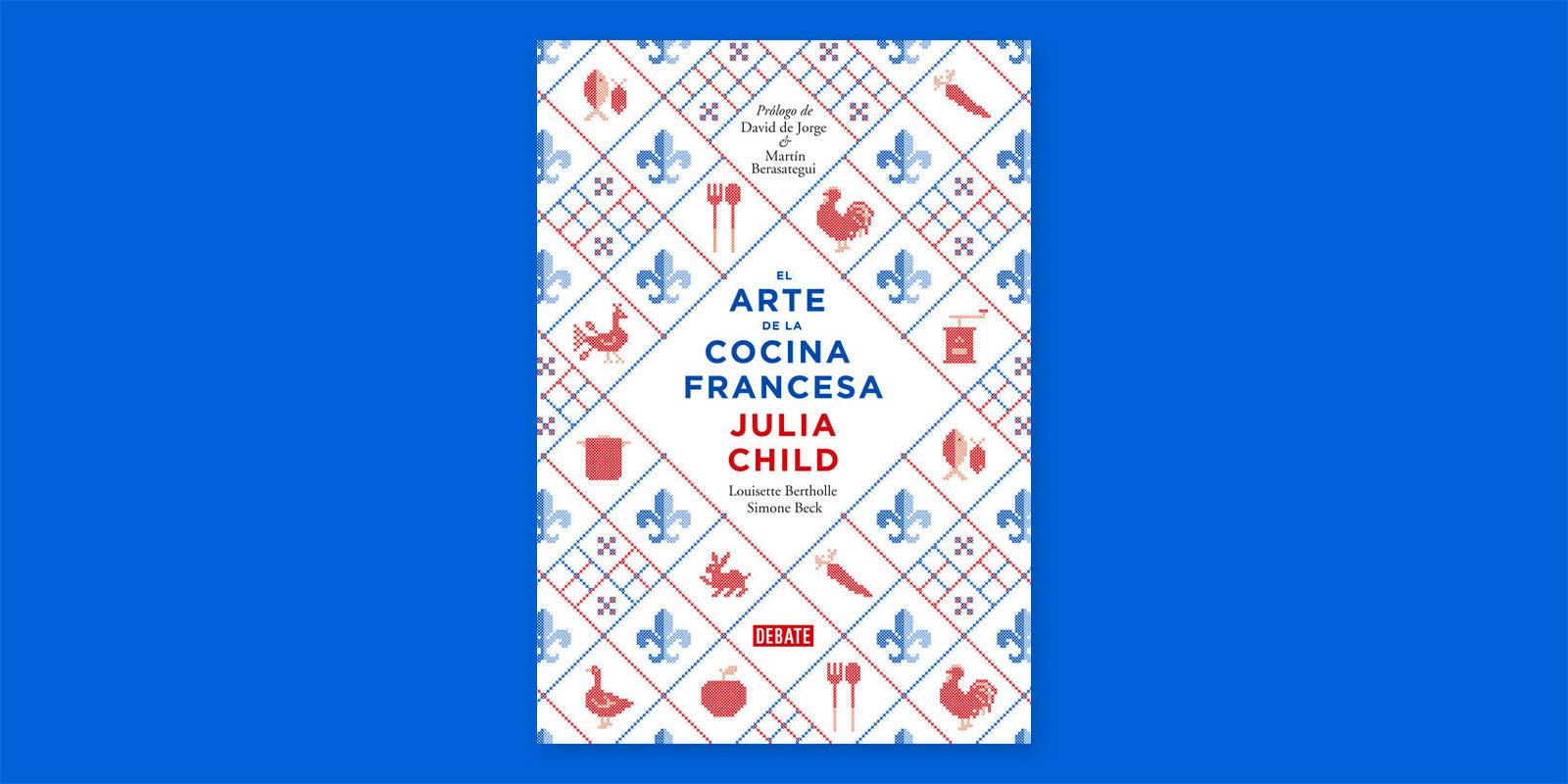 El arte de la cocina francesa, de Julia Child