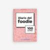 Diario del foodie - 100 comidas para no olvidar